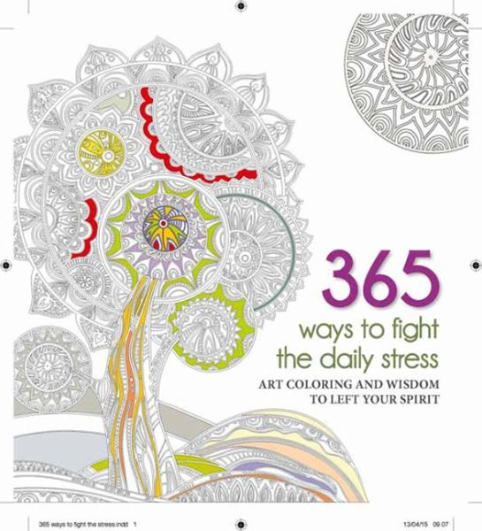 365 Ways to fight Daily Stress: Art Colouring and Wisdom to Lift Your Spirit