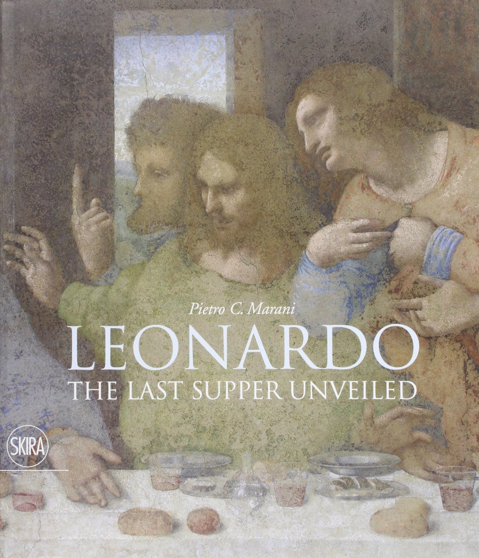 Leonardo:The Last Supper Unveiled