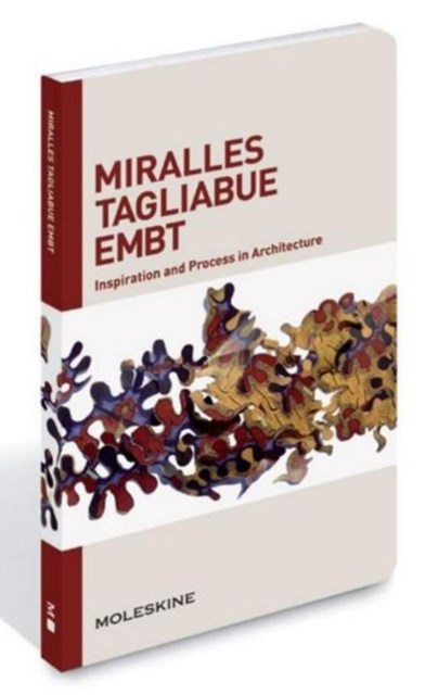 Miralles Tagliabue EMBT: Inspiration and Process in Architecture