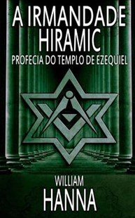 A Irmandade Hiramic by William Hanna, Elisabete Tavares (9788873047131) - PaperBack - Modern & Contemporary Fiction General Fiction