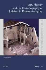 Art, History and the Historiography of Judaism in Roman Antiquity