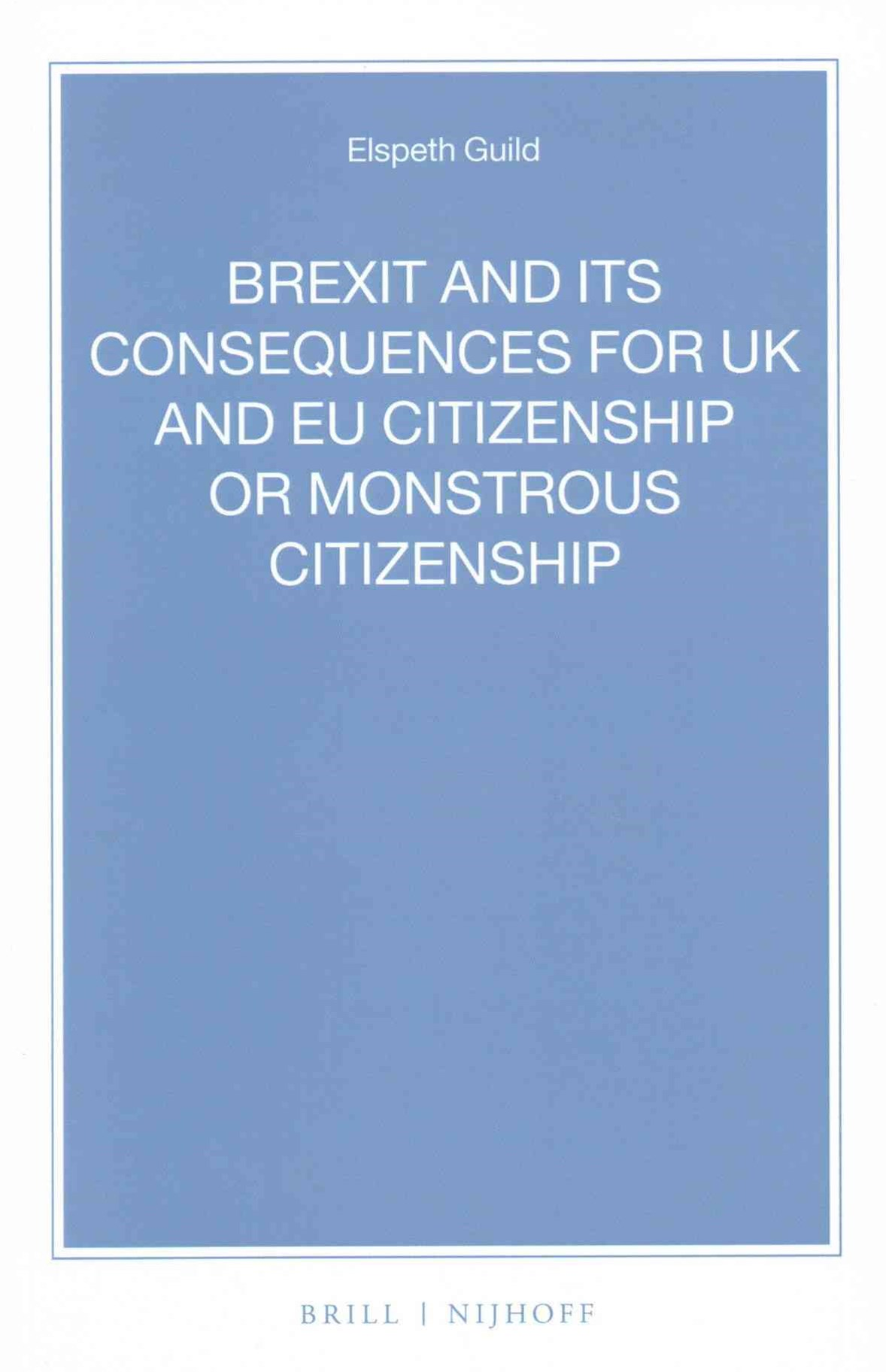 Brexit and Its Consequences for Uk and Eu Citizenship or Monstrous Citizenship