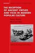 The Reception of Ancient Virtues and Vices in Modern Popular Culture