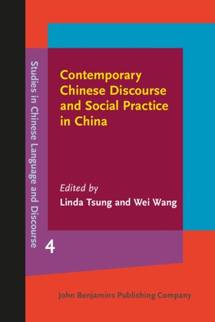 Contemporary Chinese Discourse and Social Practice in China