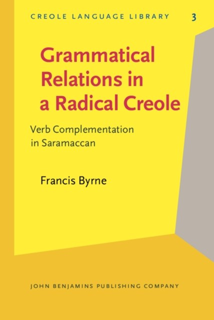 Grammatical Relations in a Radical Creole