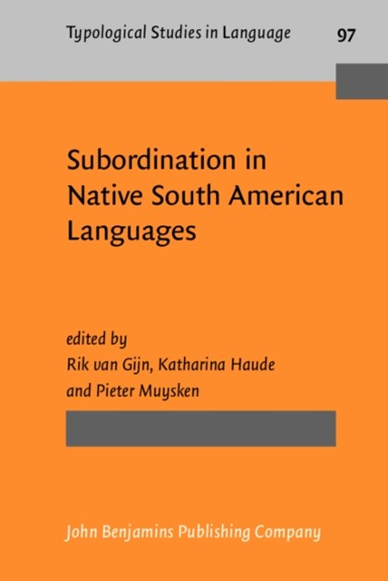 Subordination in Native South American Languages