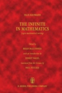 Infinite in Mathematics by Felix Kaufmann, Ernest Nagel (9789027708489) - PaperBack - Philosophy Modern