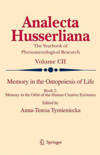 Memory in the Ontopoiesis of Life: Memory in the Orbit of the Human Creative Existence