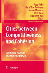 Cities Between Competitiveness and Cohesion by Peter Ache, Hans Thor Andersen, Thomas Maloutas, Mike Raco, Tuna Tasan-Kok (9789048178162) - PaperBack - Business & Finance Ecommerce