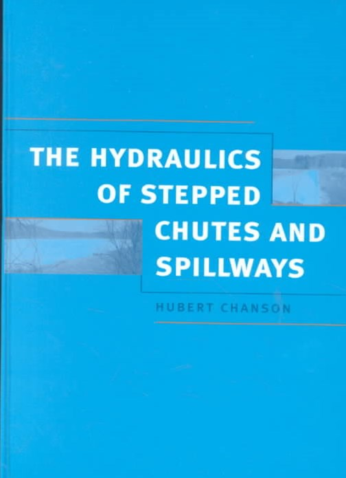 Hydraulics of Stepped Chutes and Spillways