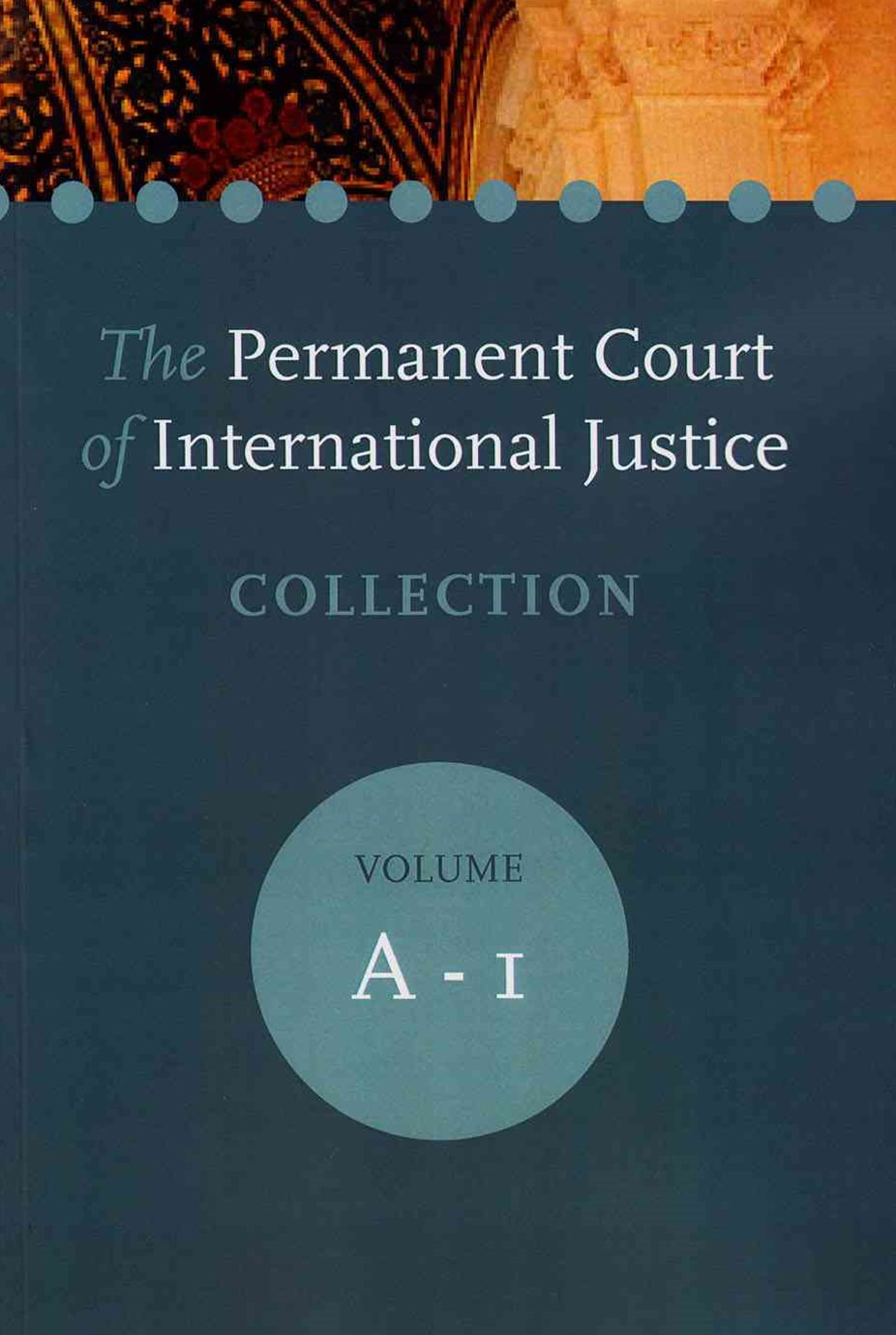 The Permanent Court of International Justice Collection