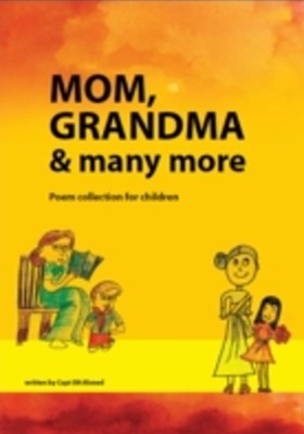 Mom, Grandma and Many More- Poem Collection for children