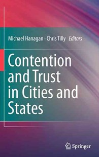 Contention and Trust in Cities and States by Michael Hanagan, Chris Tilly (9789400707559) - HardCover - Business & Finance Organisation & Operations