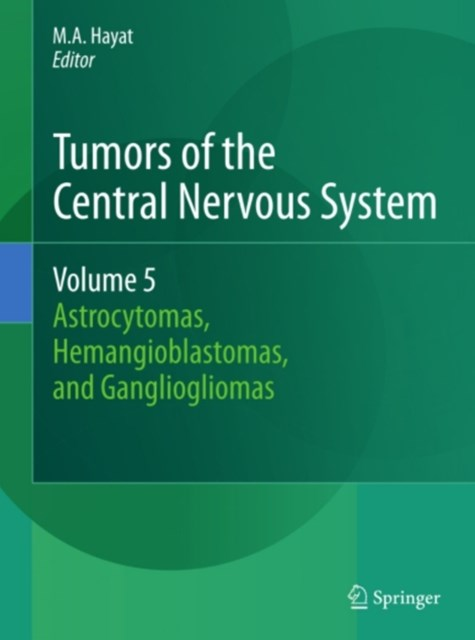 Tumors of the Central Nervous System, Volume 5