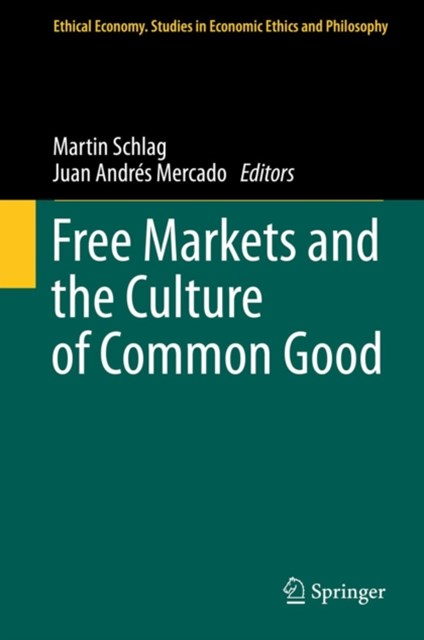 Free Markets and the Culture of Common Good