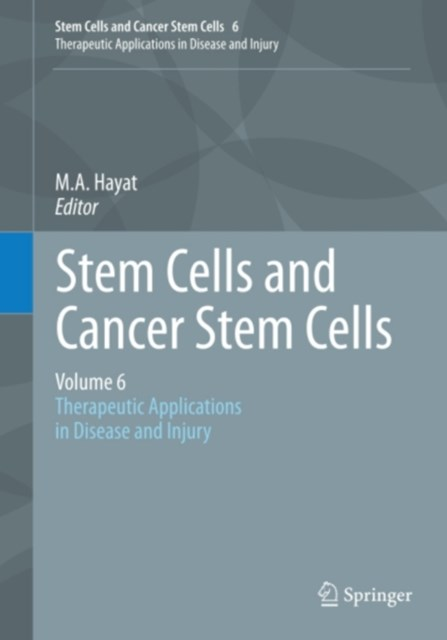 Stem Cells and Cancer Stem Cells, Volume 6