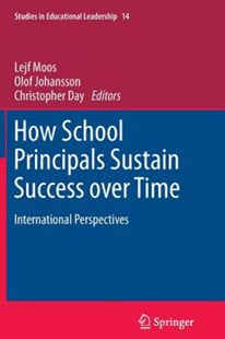 How School Principals Sustain Success over Time by Lejf Moos, Olof Johansson, Christopher Day (9789400736290) - PaperBack - Education Teaching Guides