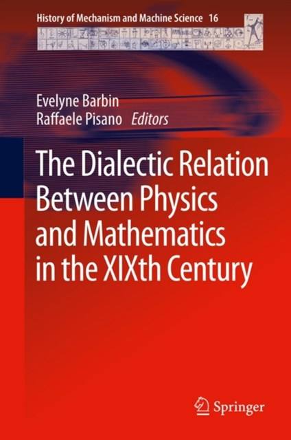 Dialectic Relation Between Physics and Mathematics in the XIXth Century