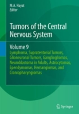 Tumors of the Central Nervous System, Volume 9