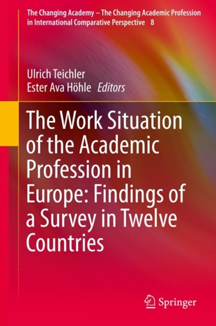 Work Situation of the Academic Profession in Europe: Findings of a Survey in Twelve Countries