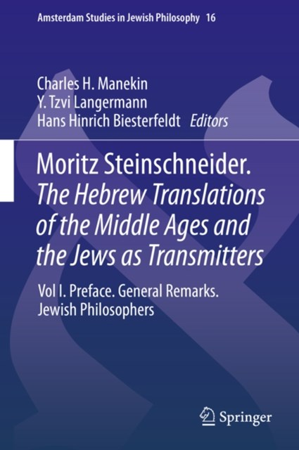 Moritz Steinschneider. The Hebrew Translations of the Middle Ages and the Jews as Transmitters
