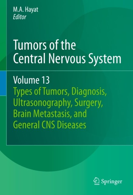 Tumors of the Central Nervous System, Volume 13