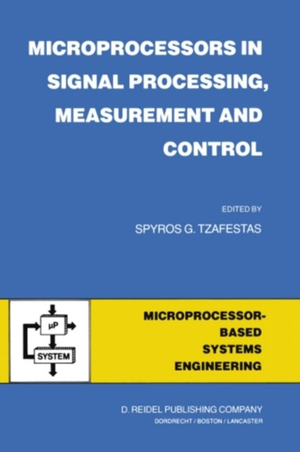 Microprocessors in Signal Processing, Measurement and Control