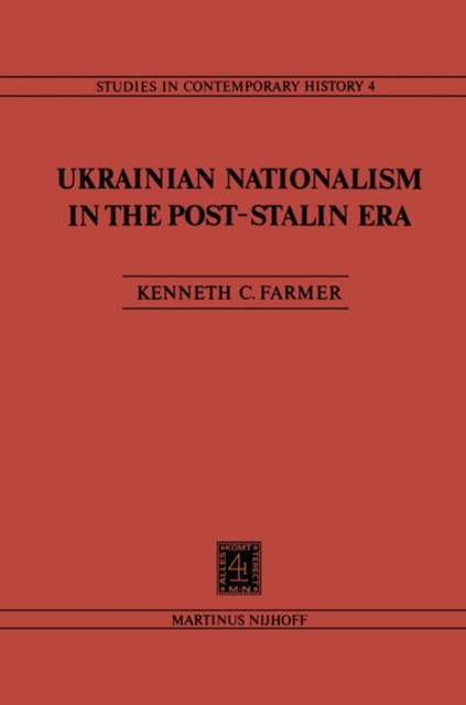 Ukrainian Nationalism in the Post-Stalin Era