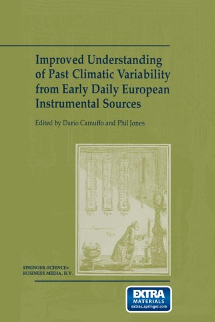 Improved Understanding of Past Climatic Variability from Early Daily European Instrumental Sources