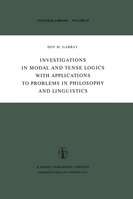 Investigations in Modal and Tense Logics with Applications to Problems in Philosophy and Linguistic