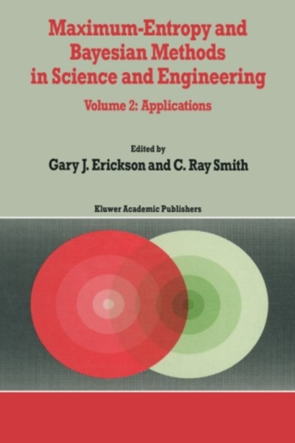 Maximum-Entropy and Bayesian Methods in Science and Engineering
