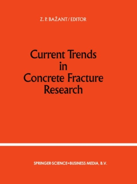 Current Trends in Concrete Fracture Research