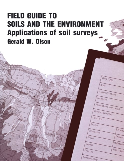 Field Guide to Soils and the Environment Applications of Soil Surveys