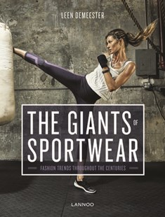 Giants of Sportswear: Fashion Trends throughout the Centuries by LEEN DEMEESTER (9789401436731) - HardCover - Art & Architecture Fashion & Make-Up
