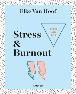 First Aid for Stress and Burnout by ELKE VAN HOOF (9789401448048) - PaperBack - Self-Help & Motivation Anxiety