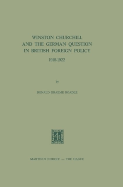 Winston Churchill and the German Question in British Foreign Policy, 1918-1922