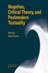 (ebook) Negation, Critical Theory, and Postmodern Textuality - History