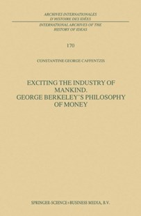 (ebook) Exciting the Industry of Mankind George Berkeley's Philosophy of Money - Business & Finance Ecommerce