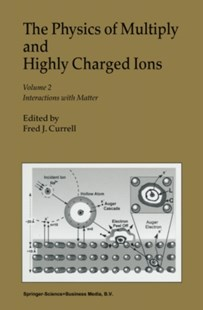 (ebook) Physics of Multiply and Highly Charged Ions - Science & Technology Engineering