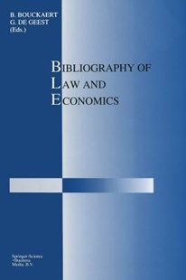 Bibliography of Law and Economics by B. Bouckaert, G. de Geest (9789401708951) - PaperBack - Business & Finance Ecommerce