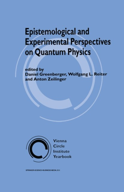 Epistemological and Experimental Perspectives on Quantum Physics