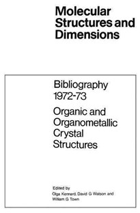 Bibliography 1972-73 Organic and Organometallic Crystal Structures by O. Kennard, D. G. Watson, W. G. Town (9789401723466) - PaperBack - Science & Technology Chemistry