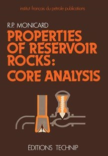 Properties of Reservoir Rocks: Core Analysis by D. Berley, R. P. Monicard (9789401750189) - PaperBack - Business & Finance Organisation & Operations