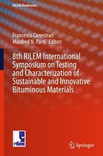 (ebook) 8th RILEM International Symposium on Testing and Characterization of Sustainable and Innovative Bituminous Materials - Science & Technology Engineering