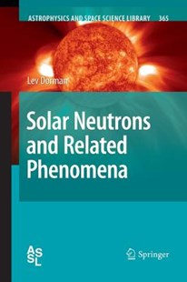 Solar Neutrons and Related Phenomena by Lev Dorman (9789401776868) - PaperBack - Science & Technology Environment