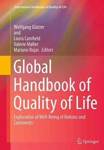 Global Handbook of Quality of Life by Wolfgang Glatzer, Laura Camfield, Valerie Møller, Mariano Rojas (9789401777964) - PaperBack - Business & Finance Ecommerce