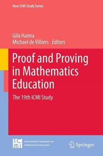Proof and Proving in Mathematics Education by Gila Hanna, Michael de Villiers (9789401780667) - PaperBack - Education Teaching Guides