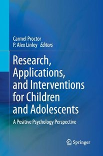 Research, Applications, and Interventions for Children and Adolescents by Carmel Proctor, P. Alex Linley (9789401782531) - PaperBack - Education Trade Guides
