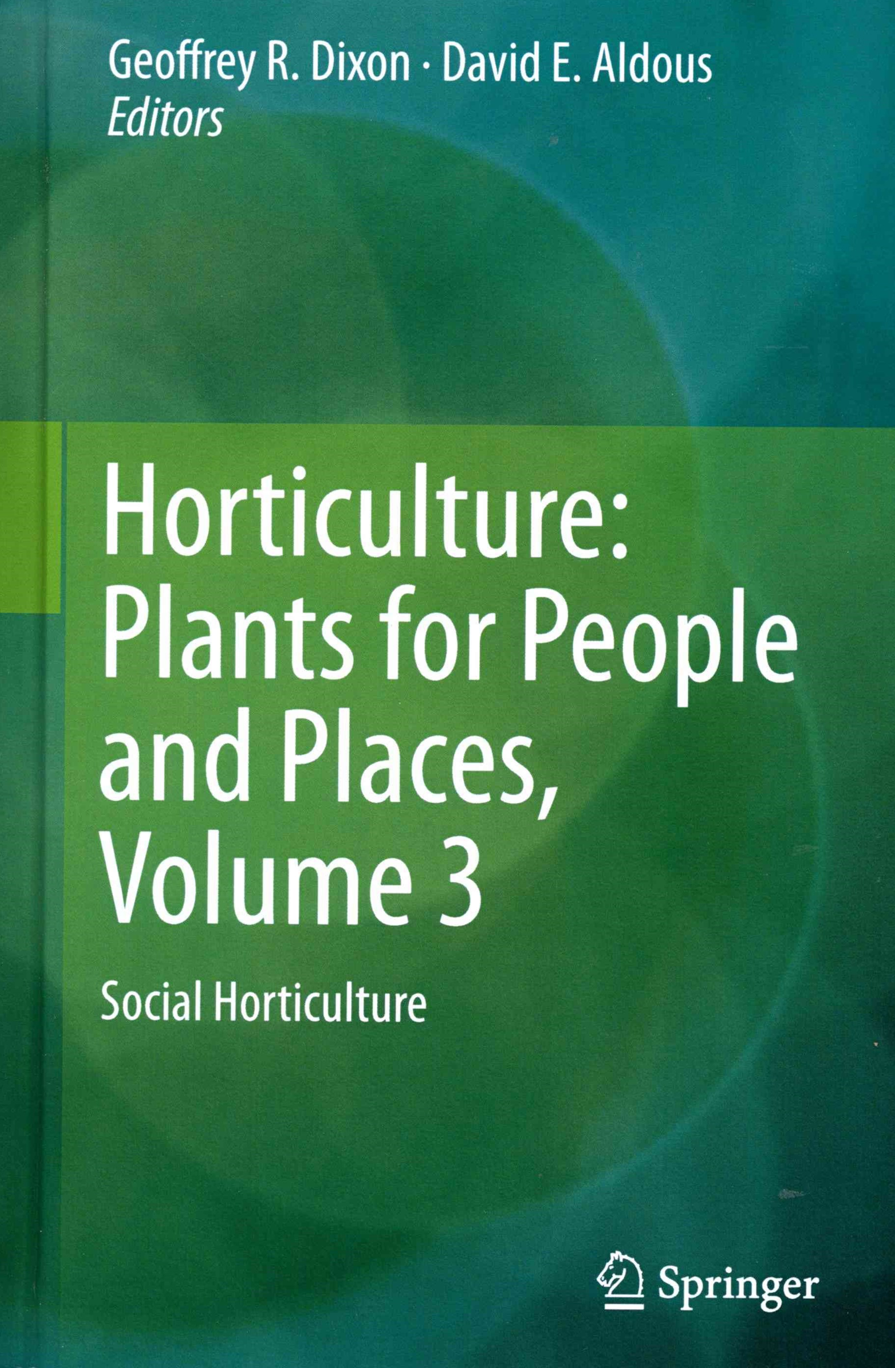 Horticulture: Plants for People and Places, Volume 3