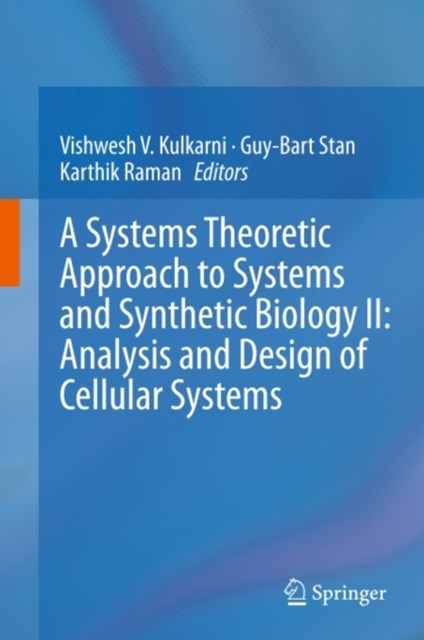 Systems Theoretic Approach to Systems and Synthetic Biology II: Analysis and Design of Cellular Systems